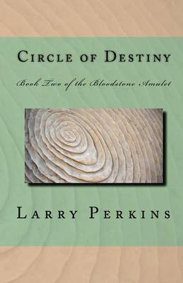 Circle of Destiny: Book II of the Bloodstone Amulet