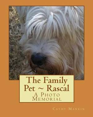 The Family Pet Rascal: A Photo Memorial
