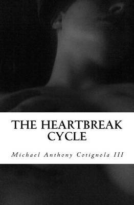The Heartbreak Cycle: A True Story of Love and Lust