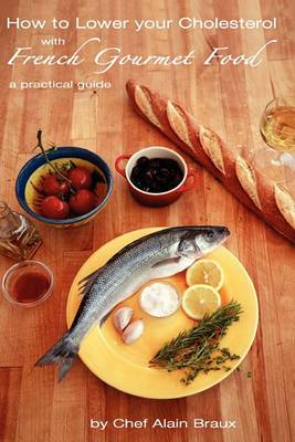 How to Lower Your Cholesterol with French Gourmet Food: A Practical Guide