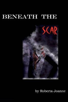 Beneath the Scar: Sequel to Piercing God