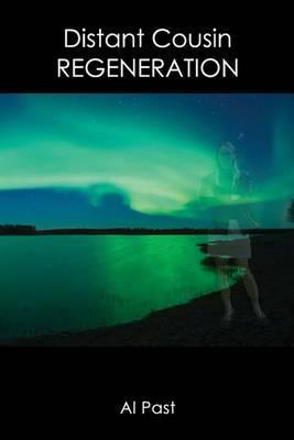 Distant Cousin: Regeneration