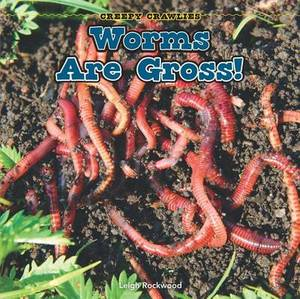 Worms Are Gross!