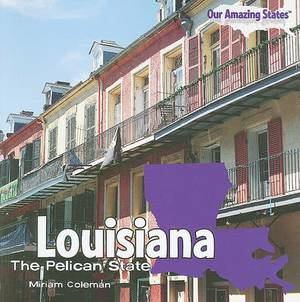Louisiana: The Pelican State