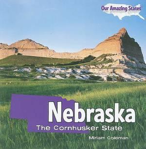 Nebraska: The Cornhusker State
