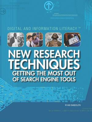 New Research Techniques: Getting the Most Out of Search Engine Tools