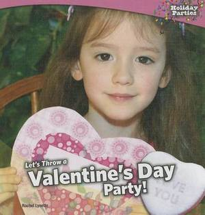 Let's Throw a Valentine's Day Party!
