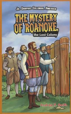 The Mystery of Roanoke, the Lost Colony