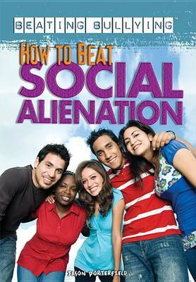 How to Beat Social Alienation