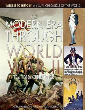 The Modern Era Through World War II: From the 18th Century to 1945