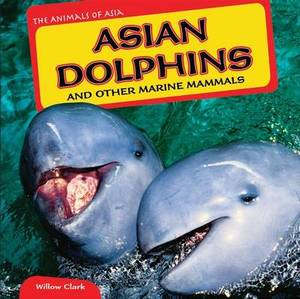 Asian Dolphins and Other Marine Mammals