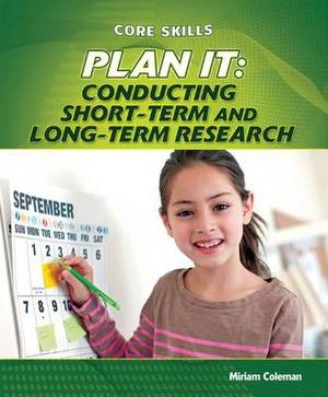 Plan It: Conducting Short-Term and Long-Term Research