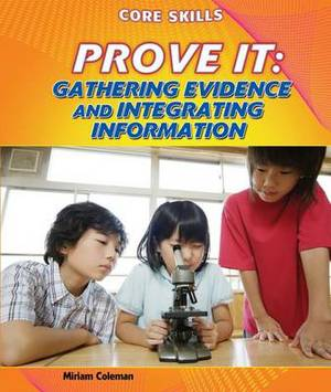 Prove It: Gathering Evidence and Integrating Information