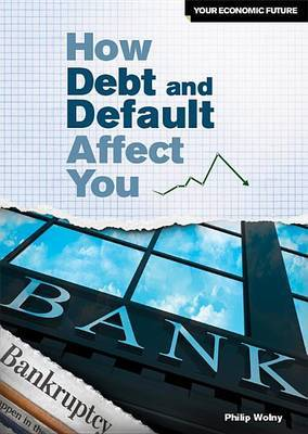 How Debt and Default Affect You