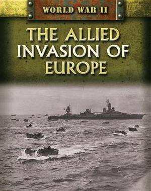 The Allied Invasion of Europe