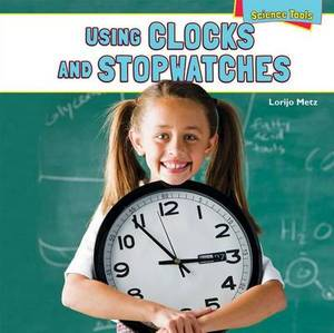 Using Clocks and Stopwatches
