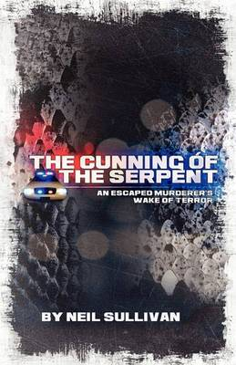 The Cunning of the Serpent: An Escaped Murderer's Wake of Terror