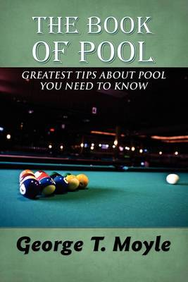 The Book of Pool: Greatest Tips about Pool You Need to Know
