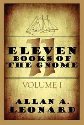 Eleven Books of the Gnome: Volume I