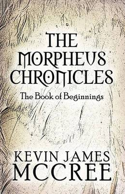 The Morpheus Chronicles: The Book of Beginnings