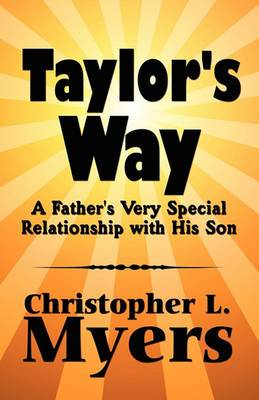Taylor's Way: A Father's Very Special Relationship with His Son