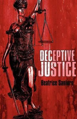 Deceptive Justice