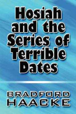 Hosiah and the Series of Terrible Dates