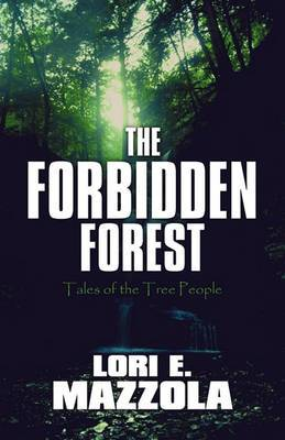 The Forbidden Forest: Tales of the Tree People