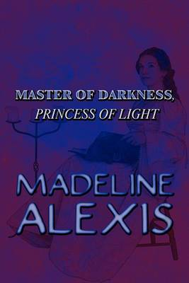 Master of Darkness, Princess of Light