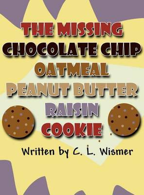 The Missing Chocolate Chip Oatmeal Peanut Butter Raisin Cookie