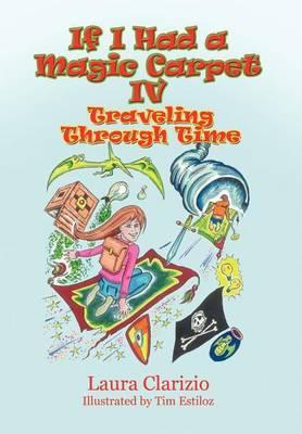 Traveling Through Time: If I Had a Magic Carpet IV
