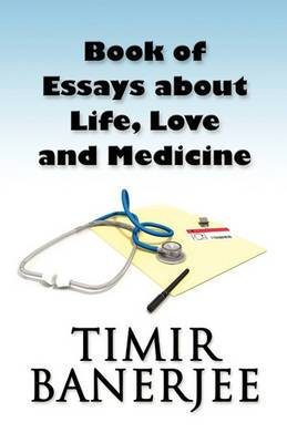 Book of Essays about Life, Love and Medicine