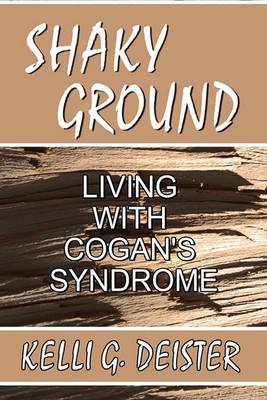 Shaky Ground: Living with Cogan's Syndrome