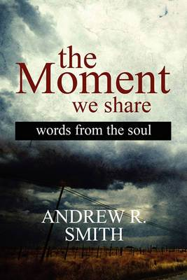The Moment We Share: Words from the Soul