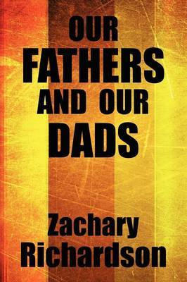 Our Fathers and Our Dads