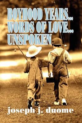 Boyhood Years...Words of Love...Unspoken