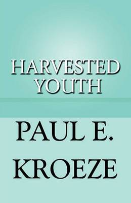 Harvested Youth
