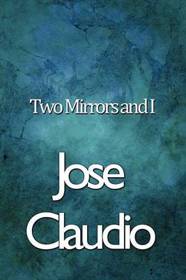 Two Mirrors and I