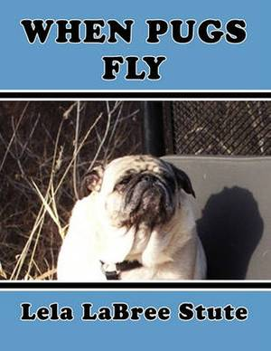 When Pugs Fly!