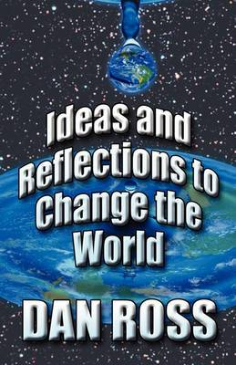Ideas and Reflections to Change the World