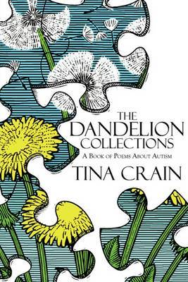 The Dandelion Collections: A Book of Poems about Autism