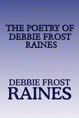 The Poetry of Debbie Frost Raines