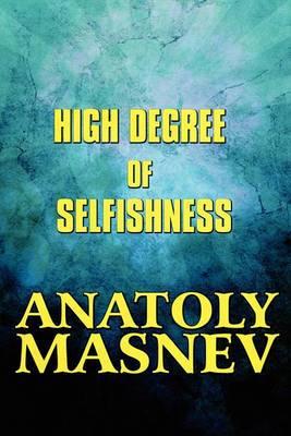 High Degree of Selfishness