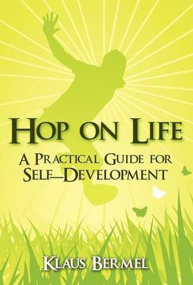 Hop on Life: A Practical Guide for Self-Development