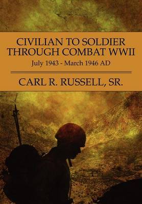 Civilian to Soldier Through Combat WWII: July 1943 - March 1946 Ad