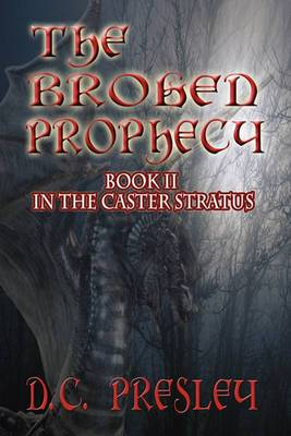 The Broken Prophecy: Book II in the Caster Stratus Series