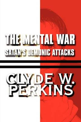 The Mental War: Satan's Demonic Attacks