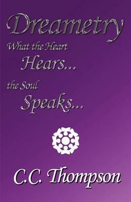 Dreametry: What the Heart Hears the Soul Speaks