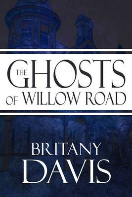 The Ghosts of Willow Road