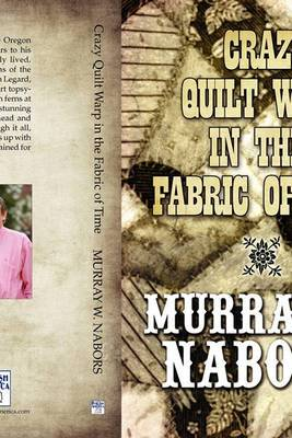 Crazy Quilt Warp in the Fabric of Time